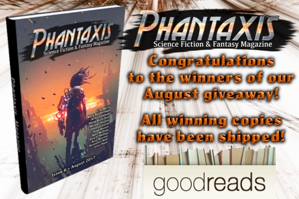 Congratulations to the Phantaxis Magazine Issue #6 FREE print copy winners on GoodReads!
